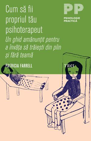 Cum sa fii propriul tau psihoterapeut