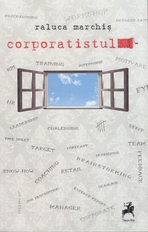 Corporatistul - Raluca Marchis