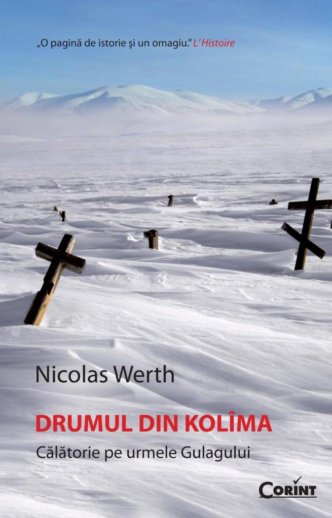 DRUMUL SPRE KOLIMA - Nicolas Werth