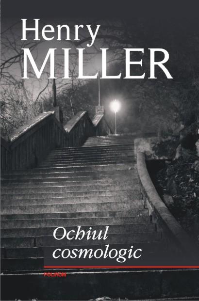 Ochiul cosmologic - Henry Miller