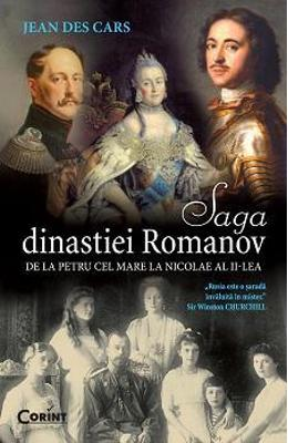 SAGA DINASTIEI ROMANOV - Jean de Cars