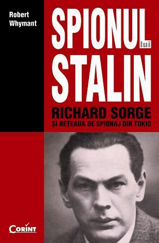 Spionul lui Stalin. Richard Sorge si reteaua de spionaj
