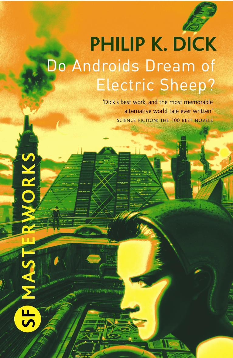 Do Androids Dream Of Electric Sheep? by Philip K Dick – review