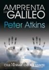 Amprenta lui Galileo. Cele zece mari idei ale stiinţei.
