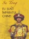 Eu sunt împăratul Chinei