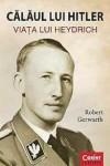 Călăul lui Hitler. Viața lui Heydrich