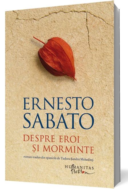 ernesto-sabato_despre-eroi-si-morminte