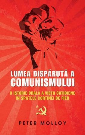 lumea-disparuta-a-comunismului-o-istorie-orala-a-vietii-cotidiene-in-spatele-cortinei-de-fier_1_produs