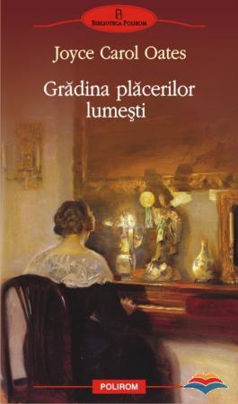 oates_joyce_carol-gradina_placerilor_lumesti-9052